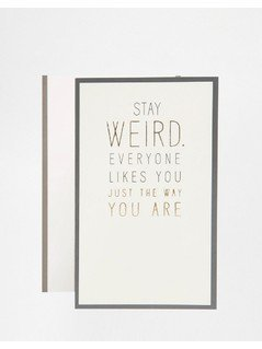 Stay Weird Everyone Likes You Card - Multi