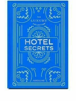 Assouline The Luxury Collection: Hotel Secrets - Blue