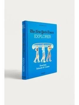The New York Times Explorer: Beaches, Islands&Coasts By Barbara Ireland