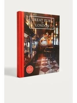 Great Pubs of London By George Dailey, Charlie Dailey and Sir Ian McKellen