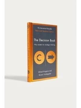 The Decision Book: 50 Models For Strategic Thinking By Mikael Krogerus, Roman Tschäppeler, Philip Earnhart&Jenny Piening