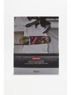 Supreme: Downtown New York Skate Culture By Aaron Bondaroff